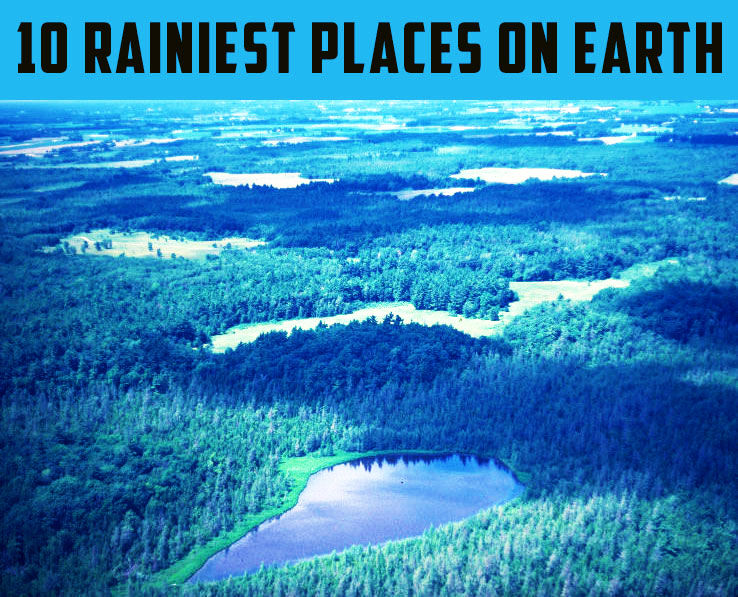 10 Rainiest Places