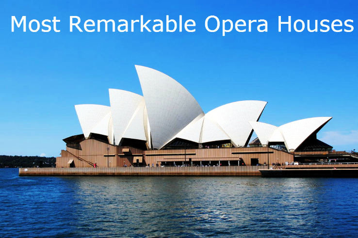 Most Remarkable Opera Houses in the World