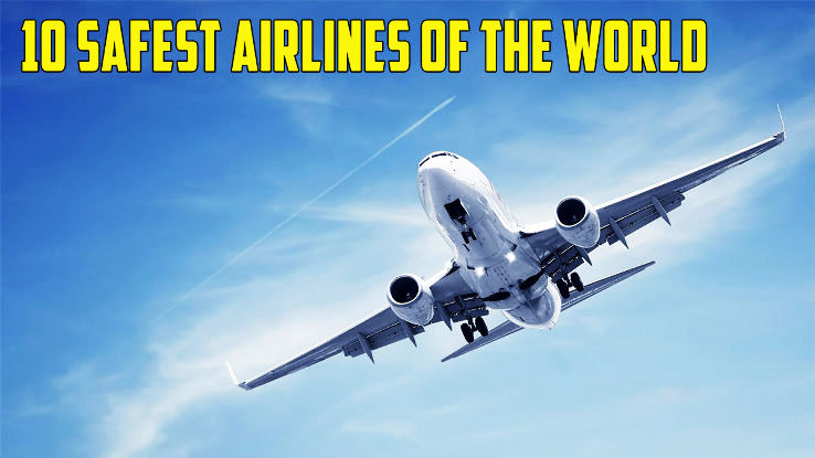10 Safest Airlines of the World