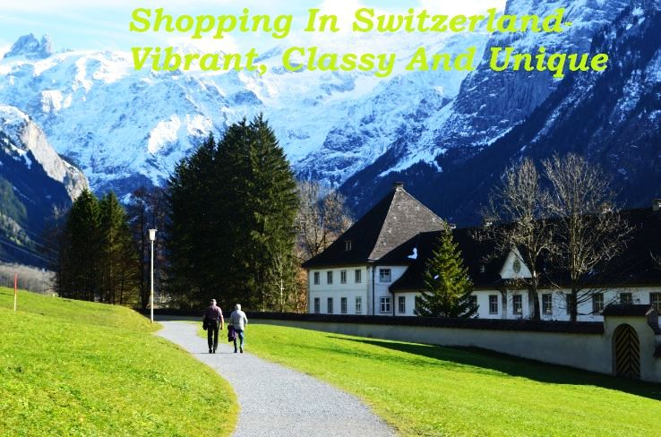 Shopping In Switzerland- Vibrant, Classy And Unique