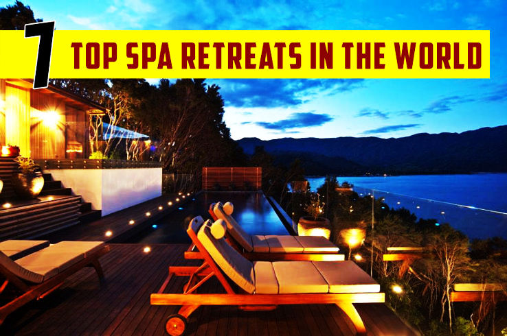 7 Top Spa Retreats In The World