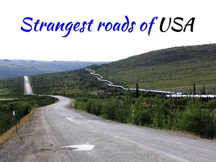 Strangest roads of USA