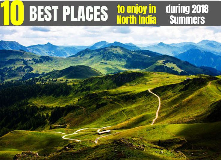 Top 10 Tourist Places in North India you will Enjoy During Summer