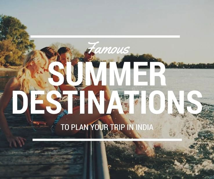 Famous Summer Destinations In India