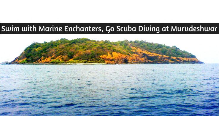 Swim with Marine Enchanters, Go Scuba Diving at Murudeshwar