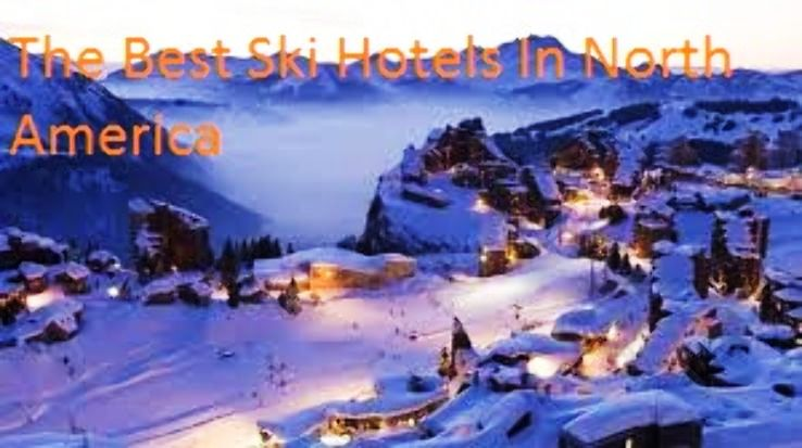 The Best Ski Hotels In North America
