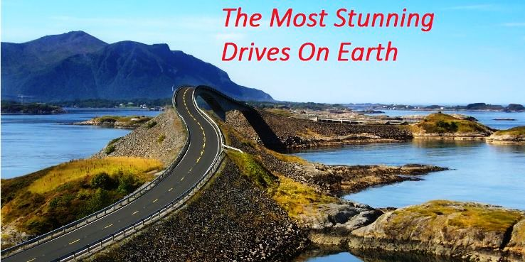 The Most Stunning Drives On Earth
