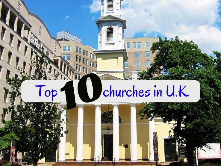 Top 10 churches in U.K
