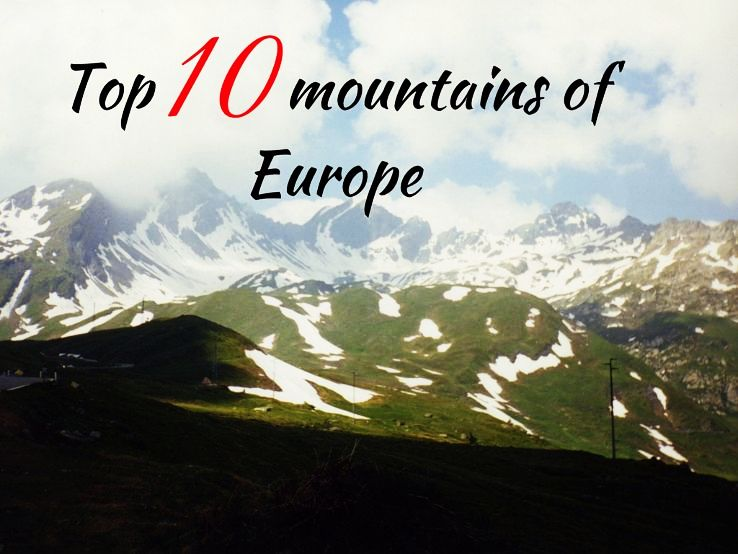 Top 10 mountains of Europe