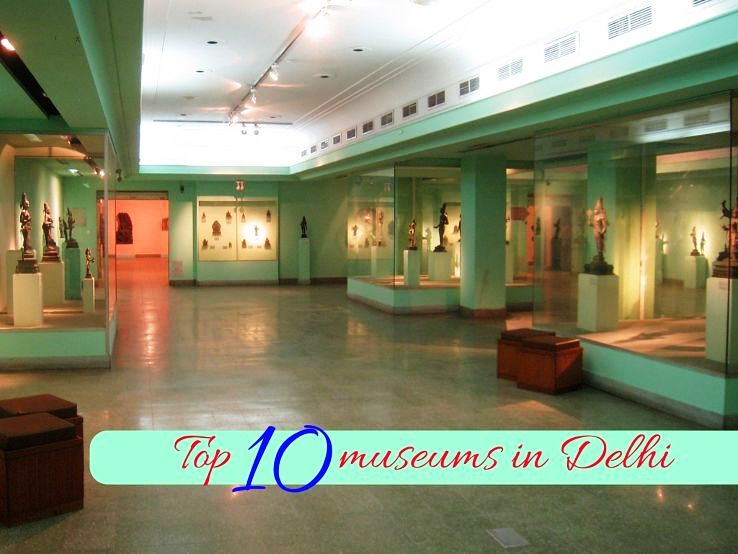 Top 10 museums in Delhi