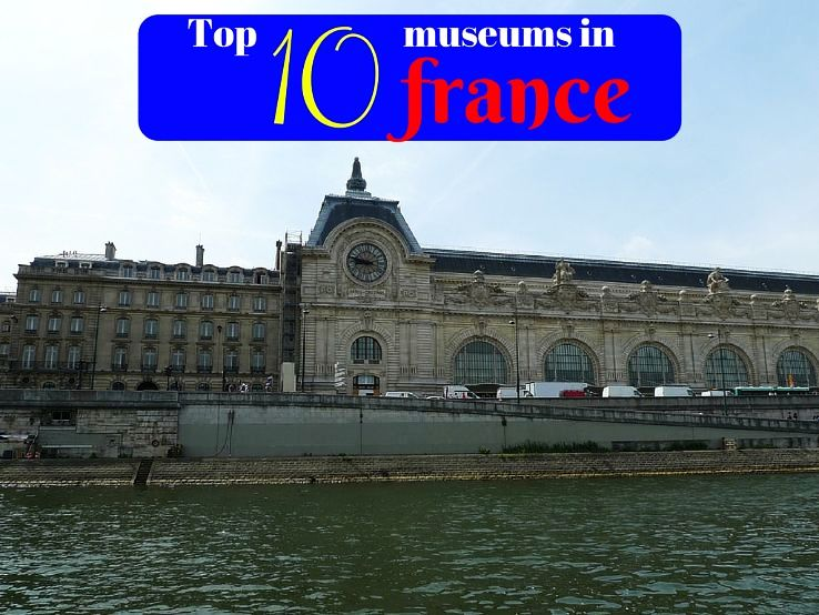 Top 10 museums in france