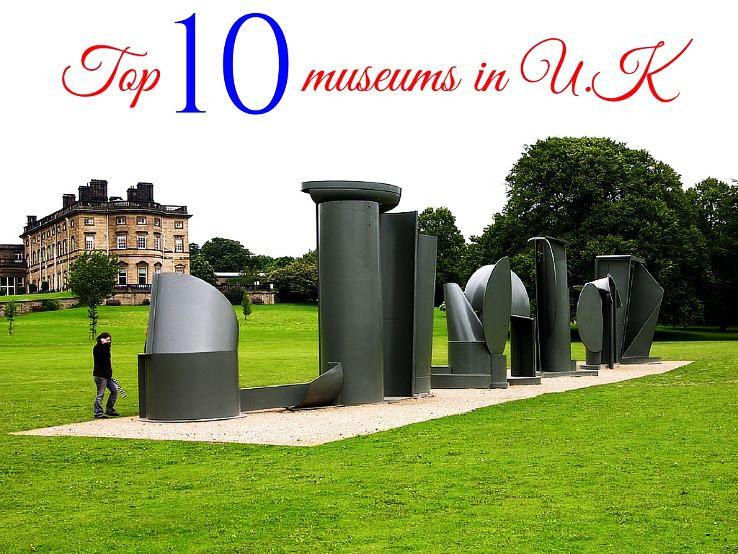 Top 10 museums in U.K