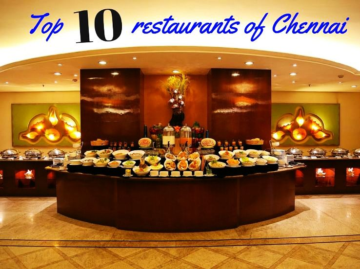 Top 10 restaurants of Chennai