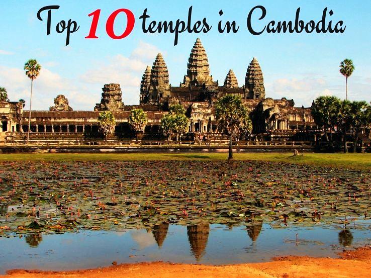 Top 10 temples in Cambodia