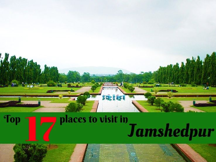 Top 17 places to visit in Jamshedpur