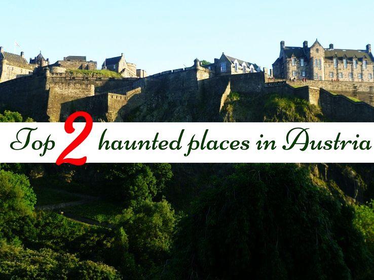 Top 2 haunted places in Austria