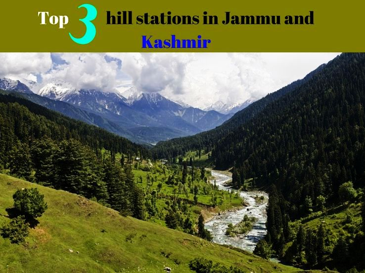 Top 3 hill stations in Jammu and Kashmir