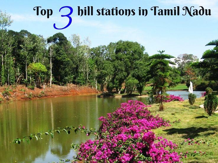 Top 3 hill stations in Tamil Nadu