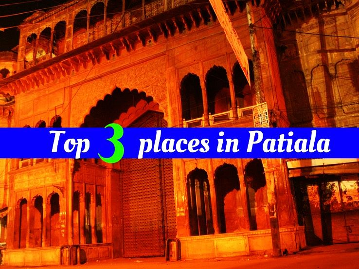 Top 3 places in Patiala