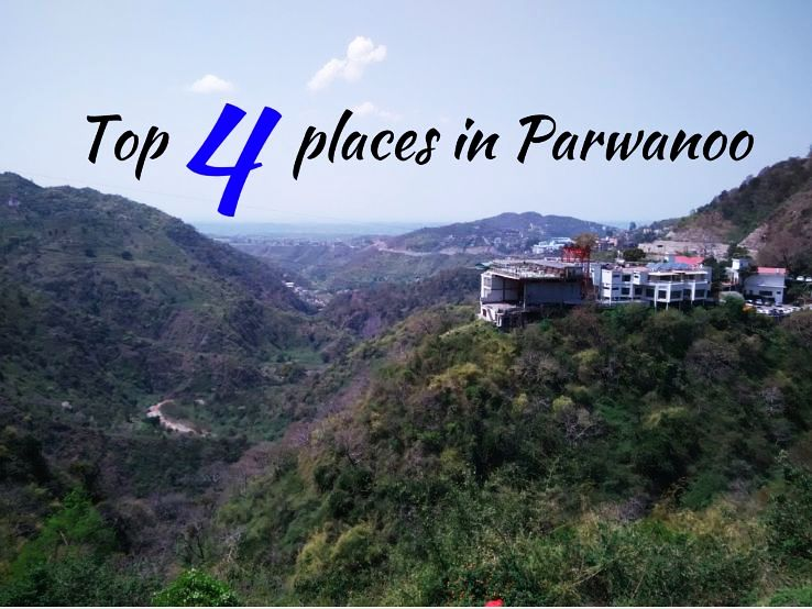 Top 4 places in Parwanoo