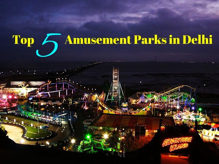 Top 5 Amusement Parks in Delhi