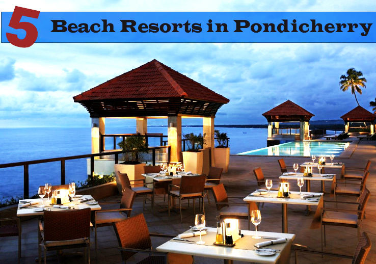 Top 5 Beach Resorts in Puducherry