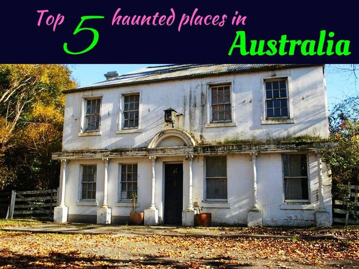 Top 5 haunted places in Australia