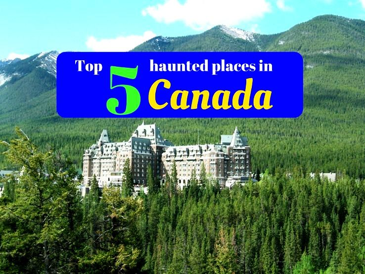 Top 5 haunted places in Canada