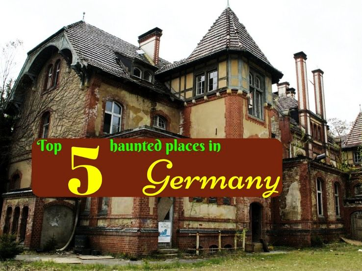 Top 5 haunted places in Germany