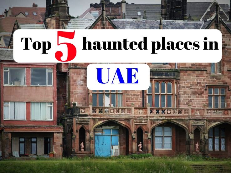 Top 5 haunted places in UAE