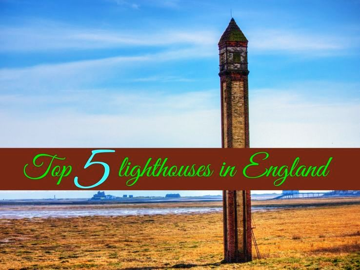 Top 5 lighthouses in England