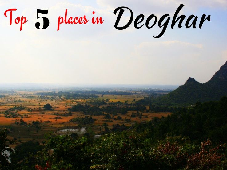 Top 5 places in Deoghar