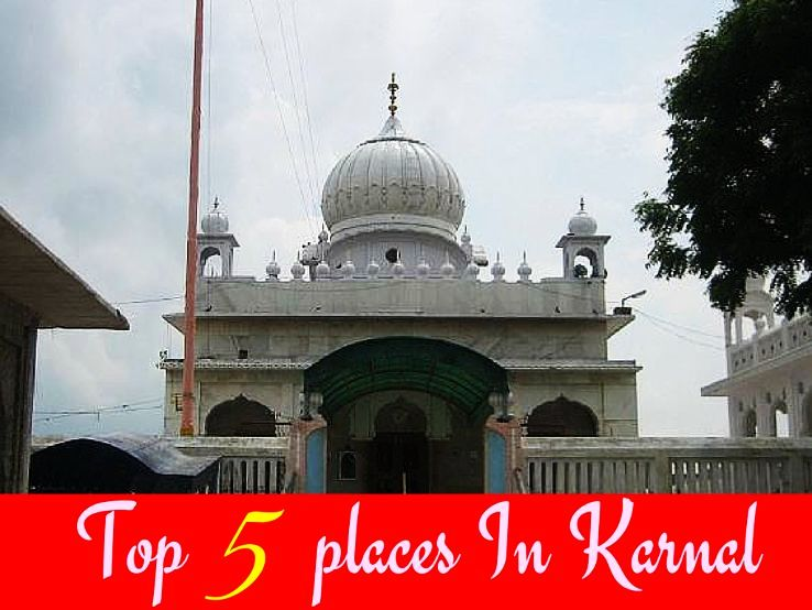 Top 5 places In Karnal