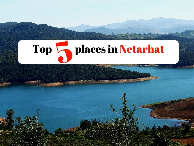 Top 5 places in Netarhat