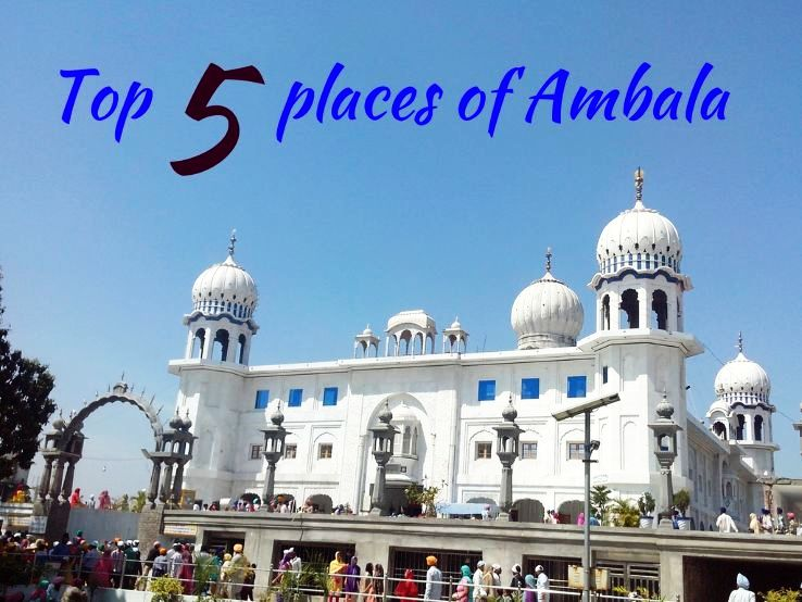 Top 5 places of Ambala