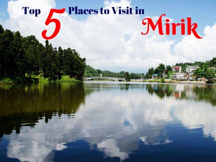 Top 5 Places to Visit in Mirik