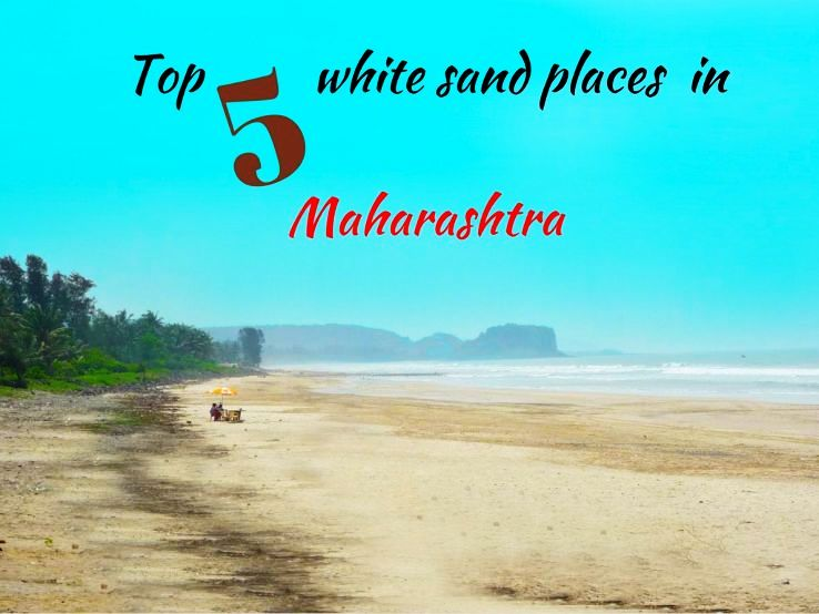 Top 5 white sand places in Maharashtra