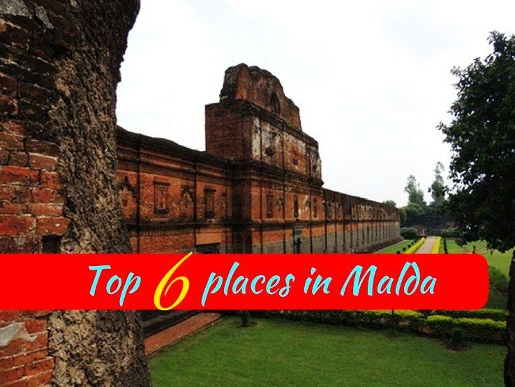 Top 6 places in Malda