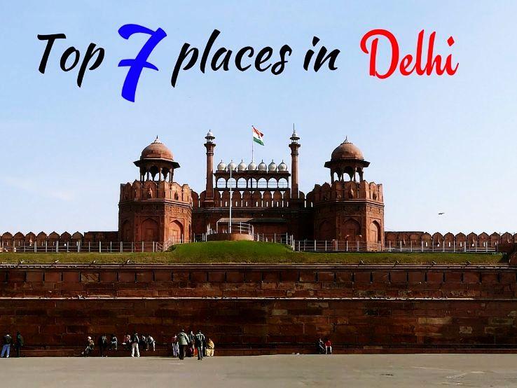 Top 7 places in Delhi