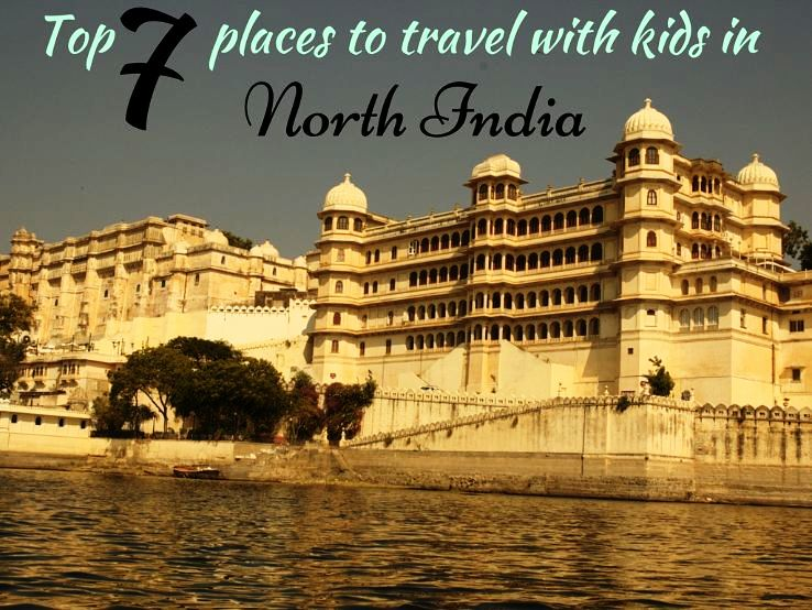 Top 7 places to travel with kids in North India