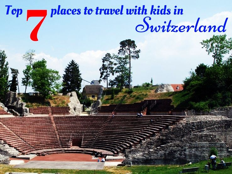 Top 7 places to travel with kids in Switzerland