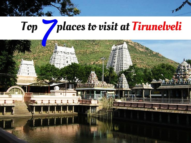 Top 7 places to visit at Tirunelveli
