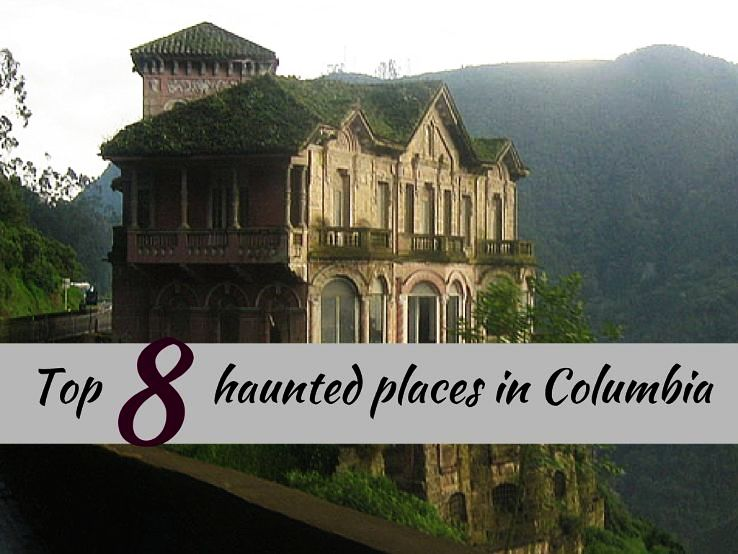 Top 8 haunted places in Columbia