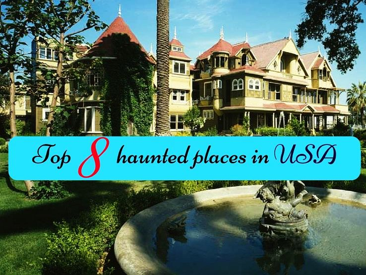 Top 8 haunted places in USA