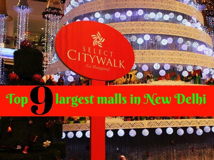 Top 9 largest malls in New Delhi