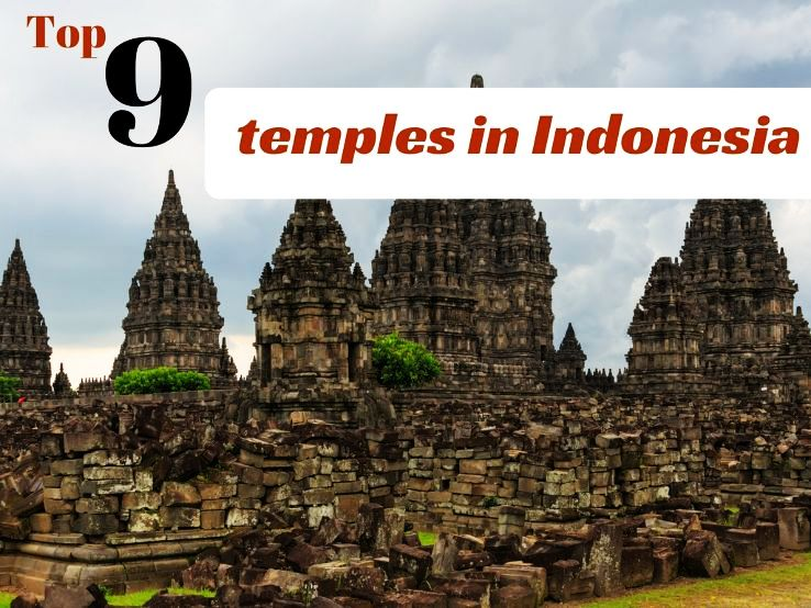 Top 9 temples in Indonesia