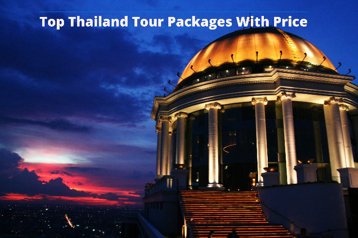 Top Thailand Tour Packages With Price