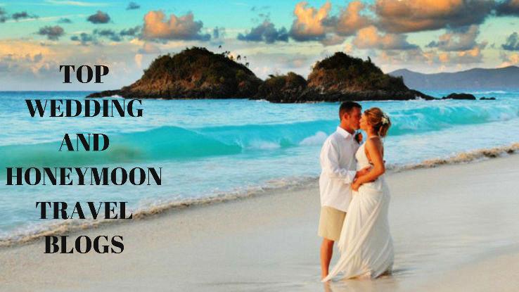 TOP WEDDING AND HONEYMOON TRAVEL BLOGS  2019