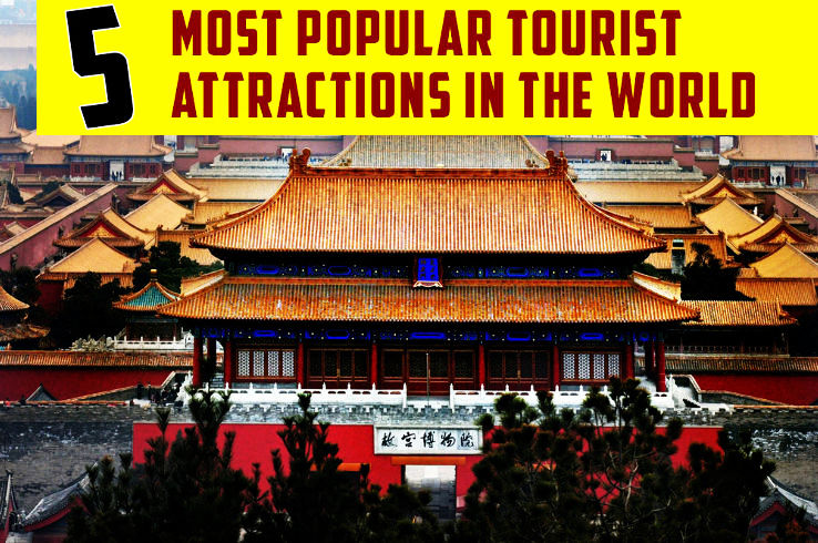 5 Most Popular Tourist Attractions in the World