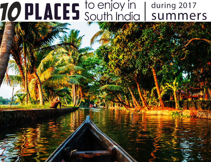 Top 8 Tourist places in South India you will enjoy during summers